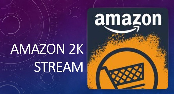 Amazon 2K Stream